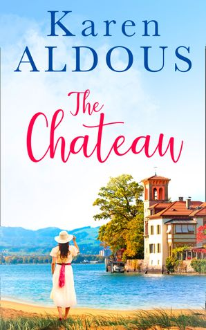 The Chateau eBook First edition by Karen Aldous