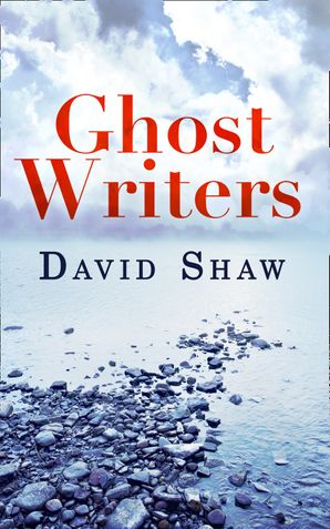 Ghost Writers eBook First edition by David Shaw