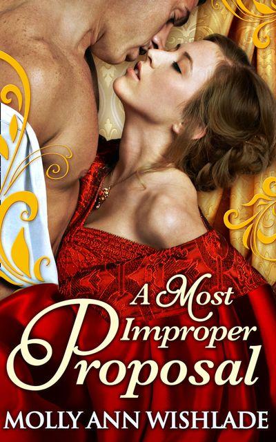 A Most Improper Proposal - Molly Ann Wishlade