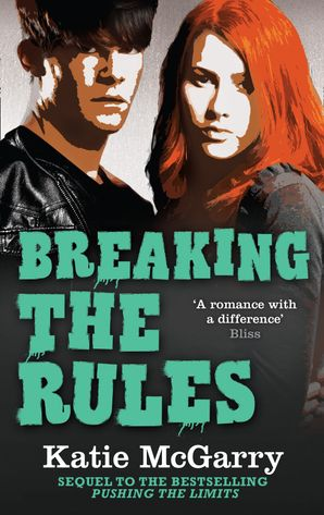 Breaking The Rules (A Pushing the Limits Novel) eBook First edition by Katie McGarry
