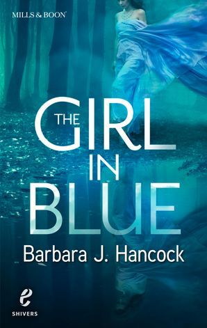 The Girl in Blue (Shivers, Book 8) eBook First edition by Barbara J. Hancock