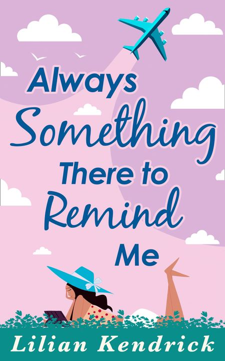 Always Something There To Remind Me - Lilian Kendrick