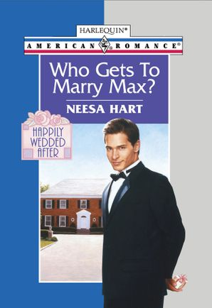 Who Gets To Marry Max? (Mills & Boon American Romance)