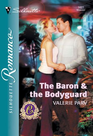The Baron and The Bodyguard (Mills & Boon Silhouette)