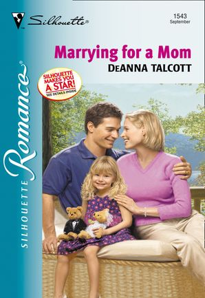 Marrying For A Mom (Mills & Boon Silhouette)