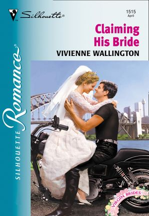 Claiming His Bride (Mills & Boon Silhouette) eBook First edition by Vivienne Wallington