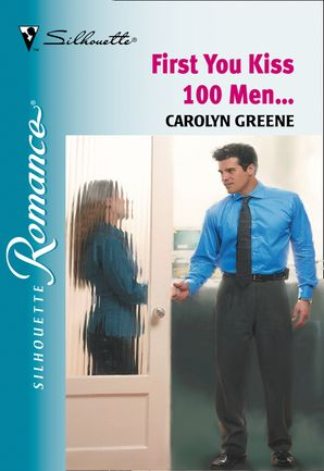First You Kiss 100 Men... (Mills & Boon Silhouette)