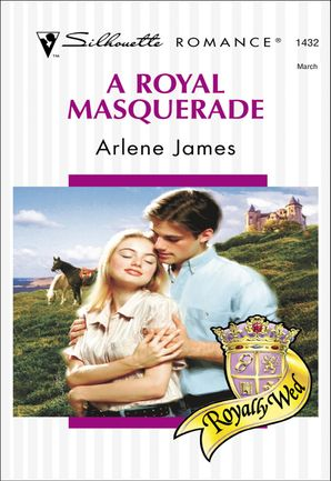 A Royal Masquerade (Mills & Boon Silhouette) eBook First edition by Arlene James