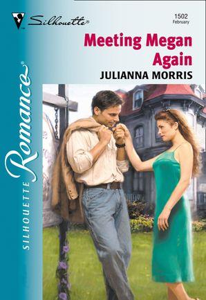 Meeting Megan Again (Mills & Boon Silhouette) eBook First edition by Julianna Morris