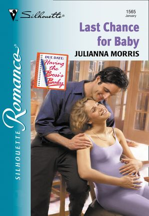 Last Chance For Baby (Mills & Boon Silhouette) eBook First edition by Julianna Morris