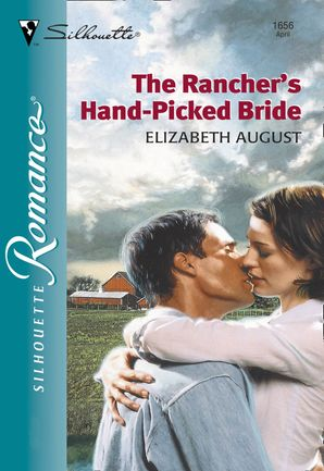 The Rancher's Hand-Picked Bride (Mills & Boon Silhouette)