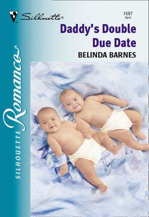 Daddy's Double Due Date (Mills & Boon Silhouette)