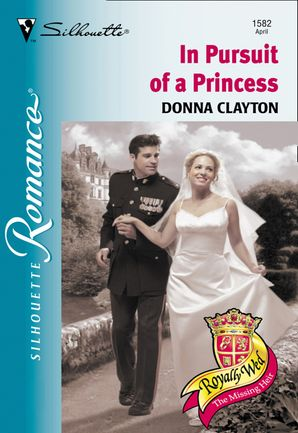 In Pursuit Of A Princess (Mills & Boon Silhouette)