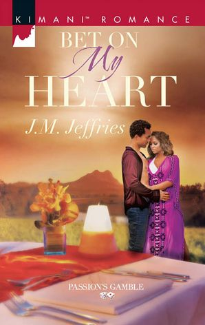 Bet on My Heart (Mills & Boon Kimani) (Passion's Gamble, Book 2)
