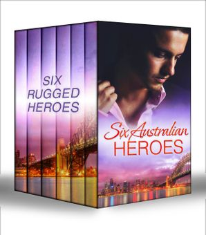 Six Australian Heroes: The Man Every Woman Wants / The Australian's Housekeeper Bride / Outback Bachelor / The Cattleman's Adopted Family / Outback Boss, City Bride / Surprise: Outback Proposal (Mills & Boon e-Book Collections) eBook ePub First edition by
