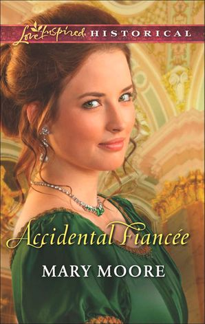 Accidental Fiancee (Mills & Boon Love Inspired Historical)