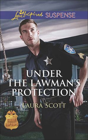 under-the-lawmans-protection-mills-and-boon-love-inspired-suspense-swat-top-cops-book-3