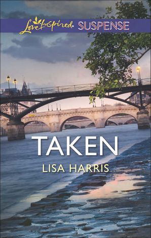 Taken (Mills & Boon Love Inspired Suspense) eBook First edition by Lisa Harris