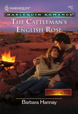 The Cattleman's English Rose by Barbara Hannay - eBook | HarperCollins