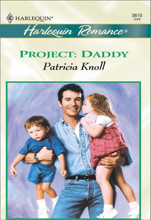Project: Daddy (Mills & Boon Cherish) eBook First edition by Patricia Knoll