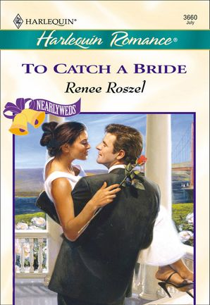 To Catch A Bride (Mills & Boon Cherish) eBook First edition by