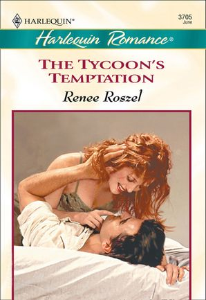 The Tycoon's Temptation (Mills & Boon Cherish) eBook First edition by Renee Roszel