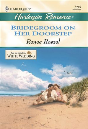 Bridegroom On Her Doorstep (Mills & Boon Cherish) eBook First edition by Renee Roszel