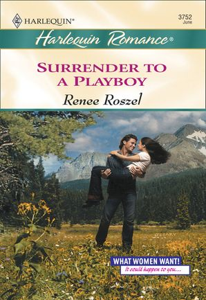 Surrender To A Playboy (Mills & Boon Cherish) eBook First edition by Renee Roszel
