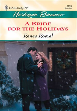 A Bride For The Holidays (Mills & Boon Cherish) eBook First edition by Renee Roszel