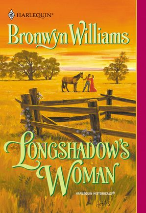 Longshadow's Woman (Mills & Boon Historical)