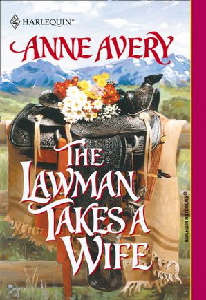 The Lawman Takes A Wife (Mills & Boon Historical) eBook First edition by