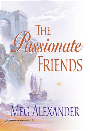 The Passionate Friends (Mills & Boon Historical)