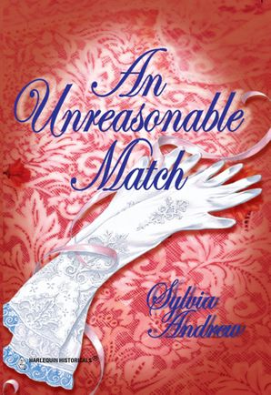 An Unreasonable Match (Mills & Boon Historical) eBook First edition by Sylvia Andrew