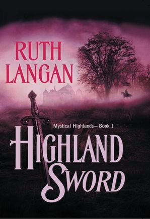 Highland Sword (Mills & Boon Historical) eBook First edition by Ruth Langan