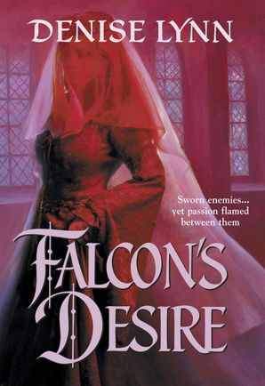 Falcon's Desire (Mills & Boon Historical) eBook First edition by Denise Lynn
