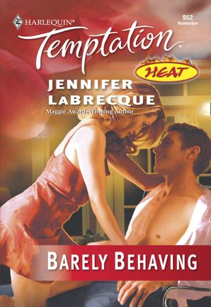 Barely Behaving eBook First edition by Jennifer LaBrecque