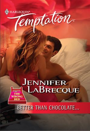 Better Than Chocolate... (Mills & Boon Temptation) eBook First edition by Jennifer LaBrecque