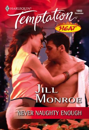 Never Naughty Enough (Mills & Boon Temptation)