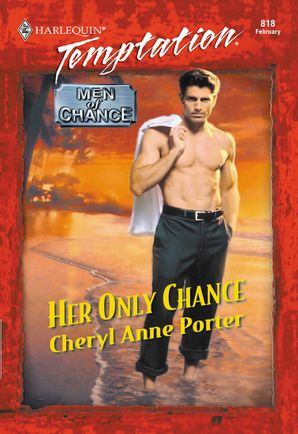Her Only Chance (Mills & Boon Temptation) eBook First edition by Cheryl Anne Porter