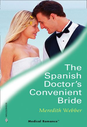 The Spanish Doctor's Convenient Bride eBook First edition by Meredith Webber