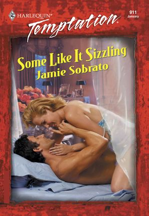 Some Like It Sizzling (Mills & Boon Temptation)