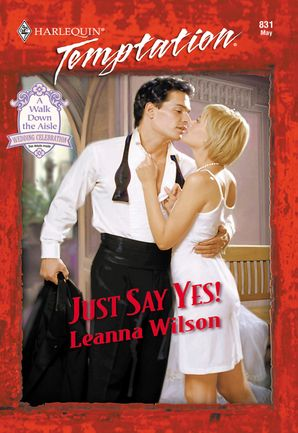 Just Say Yes! (Mills & Boon Temptation)