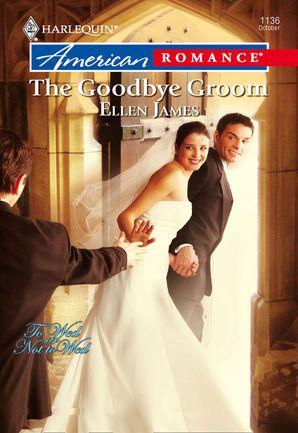 The Goodbye Groom (Mills & Boon American Romance)