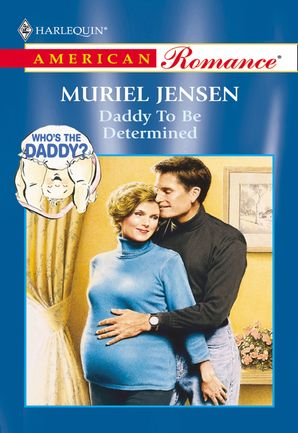 Daddy To Be Determined (Mills & Boon American Romance)