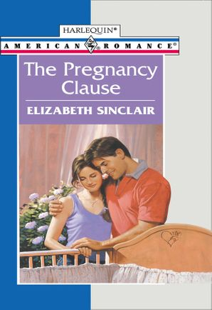 The Pregnancy Clause (Mills & Boon American Romance)
