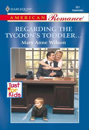 Regarding The Tycoon's Toddler... (Mills & Boon American Romance)