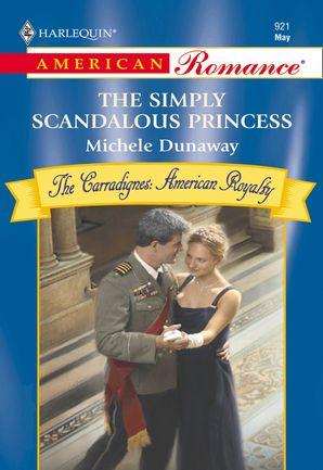 The Simply Scandalous Princess (Mills & Boon American Romance)