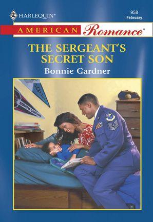 The Sergeant's Secret Son (Mills & Boon American Romance)