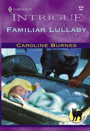 Familiar Lullaby (Mills & Boon Intrigue) eBook First edition by Caroline Burnes
