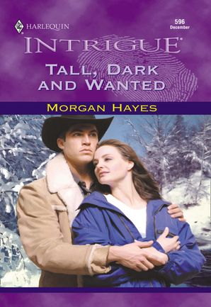 Tall, Dark And Wanted (Mills & Boon Intrigue)